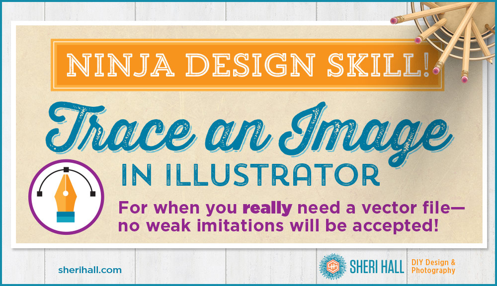 How to trace an image in Illustrator - Sheri Hall